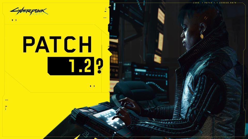 Cyberpunk 2077 1.2 Patch'i ile Gelecek Bazı Düzeltmeler Duyuruldu